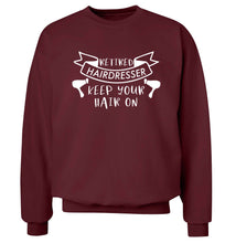Retired hairdresser keep your hair on Adult's unisex maroon Sweater 2XL