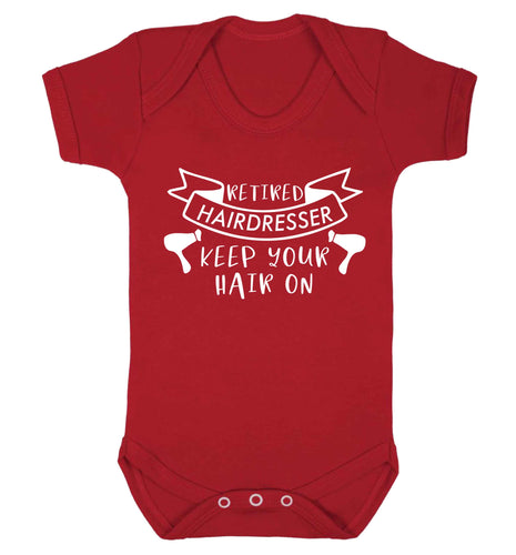 Retired hairdresser keep your hair on Baby Vest red 18-24 months