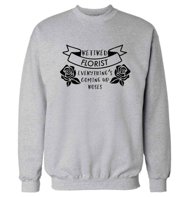 Retired florist everything's coming up roses Adult's unisex grey Sweater 2XL