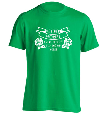 Retired florist everything's coming up roses adults unisex green Tshirt 2XL