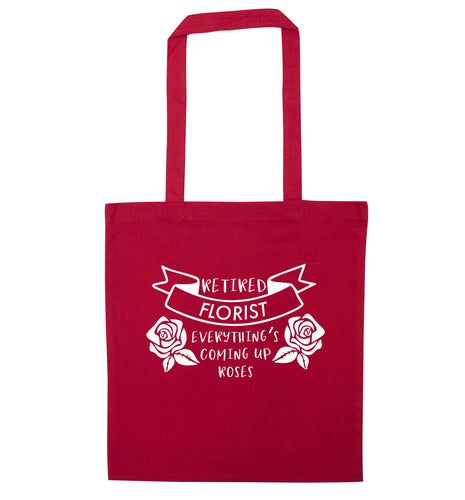 Retired florist everything's coming up roses red tote bag