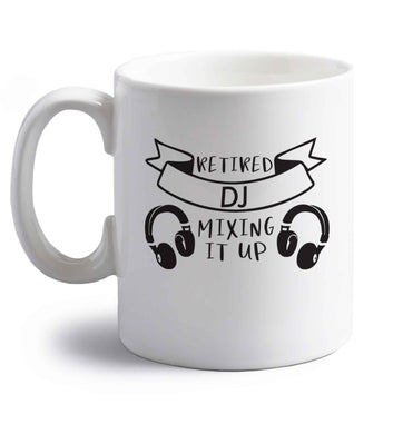 Retired DJ mixing it up right handed white ceramic mug
