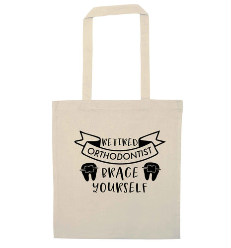 Retired orthodontist brace yourself natural tote bag