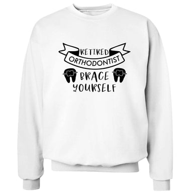 Retired orthodontist brace yourself Adult's unisex white Sweater 2XL