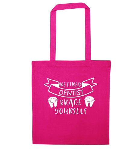 Retired dentist brace yourself pink tote bag