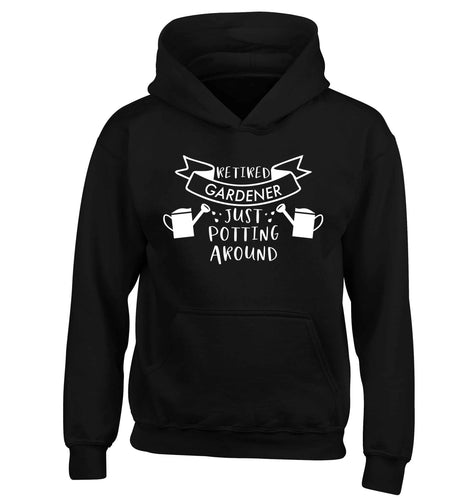 Retired gardener just potting around children's black hoodie 12-13 Years