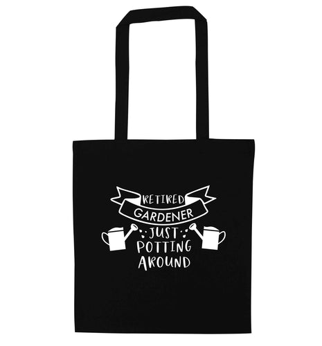 Retired gardener just potting around black tote bag