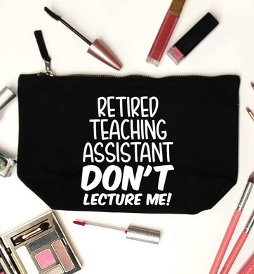 Retired teaching assistant don't lecture me black makeup bag