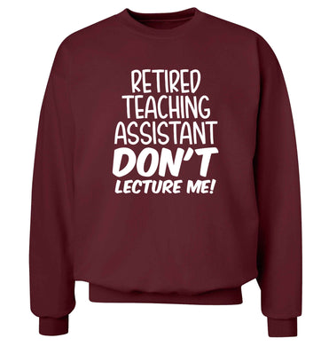 Retired teaching assistant don't lecture me Adult's unisex maroon Sweater 2XL