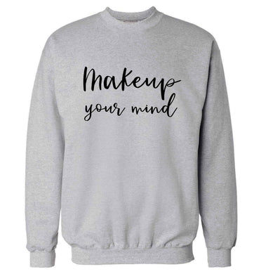 Makeup your mind Adult's unisex grey Sweater 2XL
