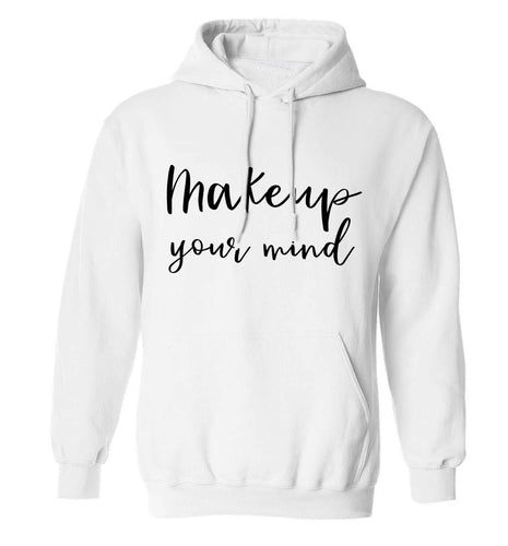 Makeup your mind adults unisex white hoodie 2XL