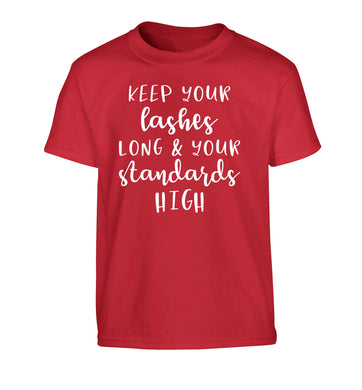 Keep your lashes long and your standards high Children's red Tshirt 12-13 Years