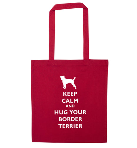 Keep calm and hug your border terrier red tote bag
