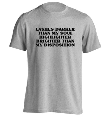 Lashes darker than my soul, highlighter brighter than my disposition adults unisex grey Tshirt 2XL