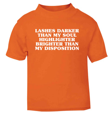 Lashes darker than my soul, highlighter brighter than my disposition orange Baby Toddler Tshirt 2 Years