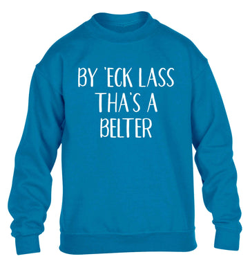 Be 'eck lass tha's a belter children's blue sweater 12-13 Years