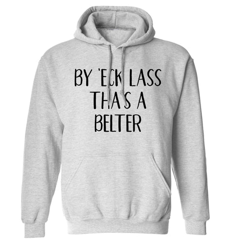 Be 'eck lass tha's a belter adults unisex grey hoodie 2XL