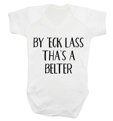 Be 'eck lass tha's a belter Baby Vest white 18-24 months