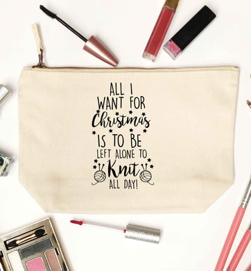 All I want for Christmas is to be left alone to knit all day natural makeup bag