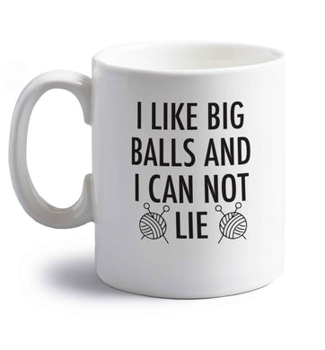 I like big balls and I can not lie right handed white ceramic mug