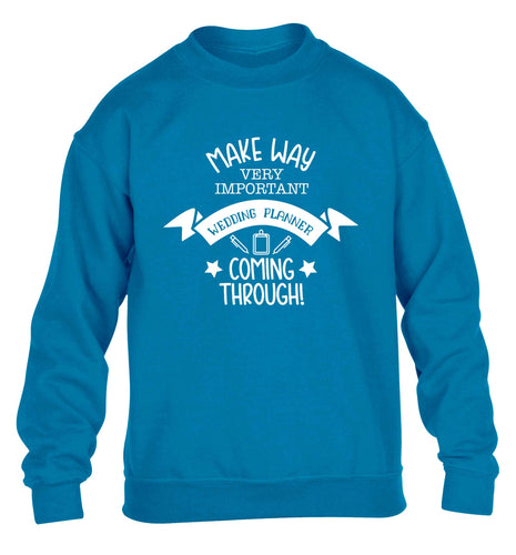 Make way very important wedding planner coming through children's blue sweater 12-13 Years