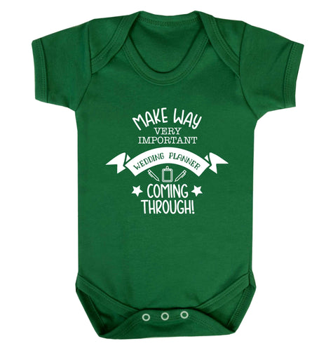 Make way very important wedding planner coming through Baby Vest green 18-24 months