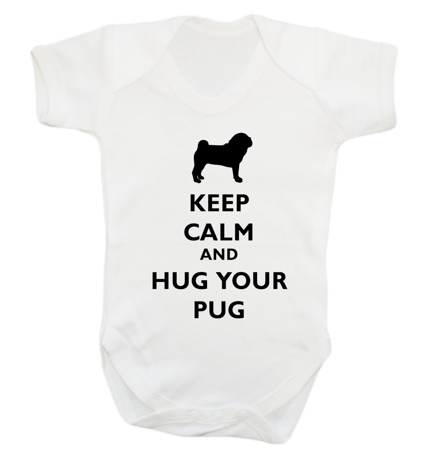 Keep calm and hug your pug Baby Vest white 18-24 months