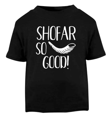 Shofar so good! Black Baby Toddler Tshirt 2 years
