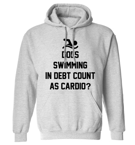 Does swimming in debt count as cardio? adults unisex grey hoodie 2XL