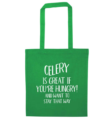 Cellery is great when you're hungry and want to stay that way green tote bag