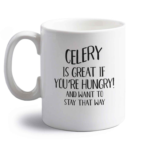 Cellery is great when you're hungry and want to stay that way right handed white ceramic mug