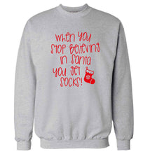 When you stop believing in santa you get socks Adult's unisex grey Sweater 2XL