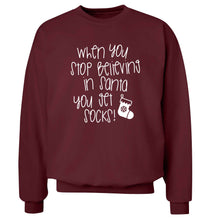 When you stop believing in santa you get socks Adult's unisex maroon Sweater 2XL