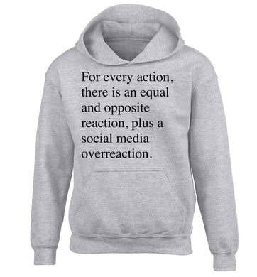 For every action...social media overreaction children's grey hoodie 12-13 Years