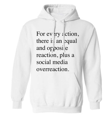 For every action...social media overreaction adults unisex white hoodie 2XL