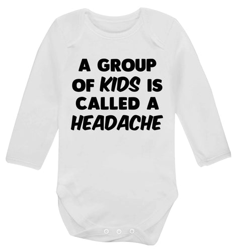 5d449ecc A group of kids is called a headache Baby Vest long sleeved white 6-12