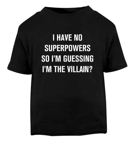 I have no superpowers so I'm guessing I'm the villain? Black Baby Toddler Tshirt 2 years