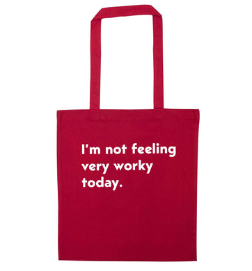 I'm not feeling very worky today red tote bag