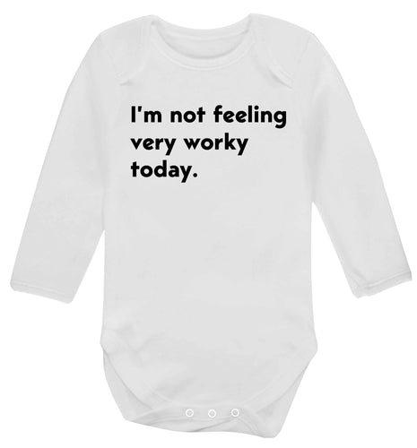 I'm not feeling very worky today Baby Vest long sleeved white 6-12 months
