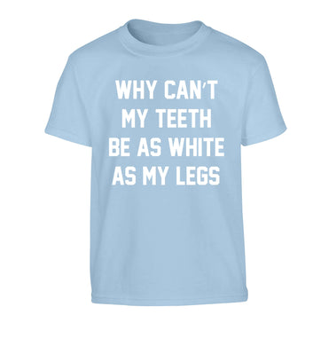 Why can't my teeth be as white as my legs Children's light blue Tshirt 12-13 Years