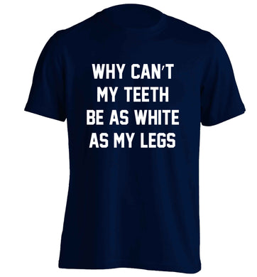 Why can't my teeth be as white as my legs adults unisex navy Tshirt 2XL