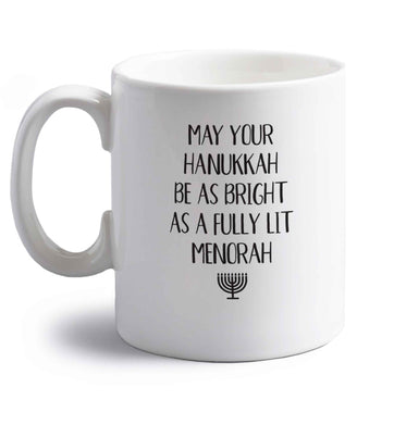 May your hanukkah be as bright as a fully lit menorah right handed white ceramic mug