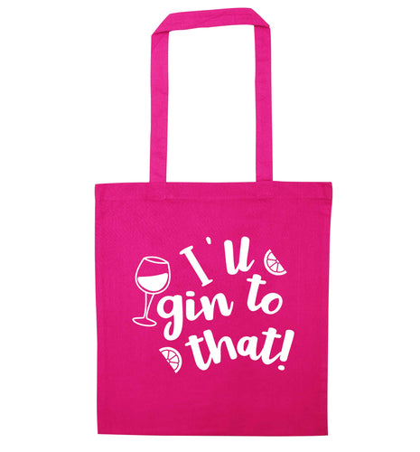 I'll gin to that! pink tote bag