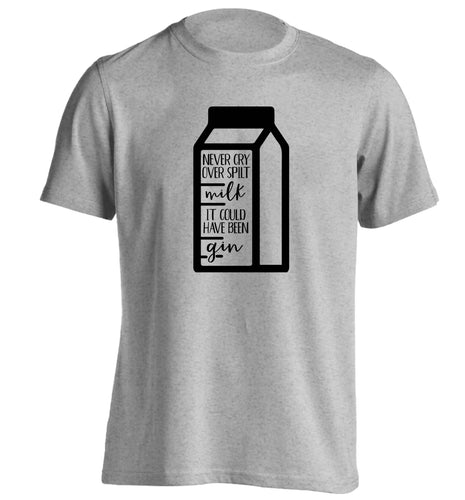 Never cry over spilt milk, it could have been gin adults unisex grey Tshirt 2XL