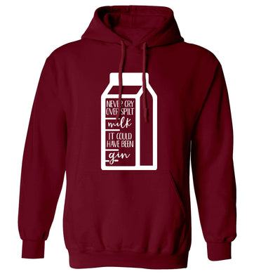 Never cry over spilt milk, it could have been gin adults unisex maroon hoodie 2XL