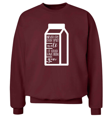 Never cry over spilt milk, it could have been gin Adult's unisex maroon Sweater 2XL