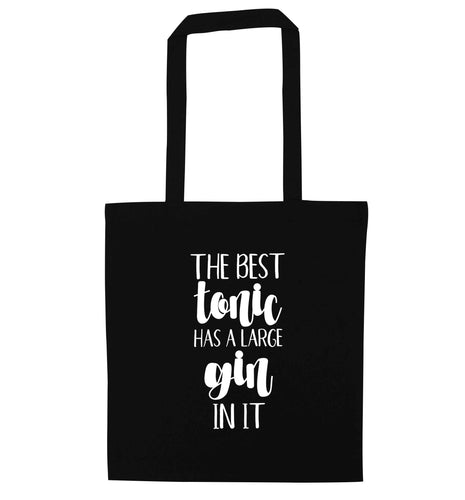 The best tonic has a large gin in it black tote bag