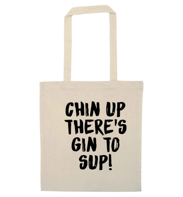 Chin up there's gin to sup natural tote bag