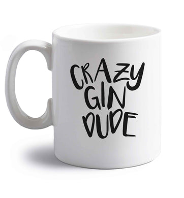 Crazy gin dude right handed white ceramic mug