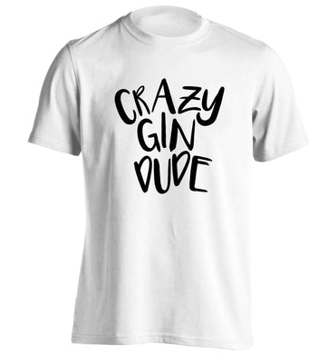 Crazy gin dude adults unisex white Tshirt 2XL